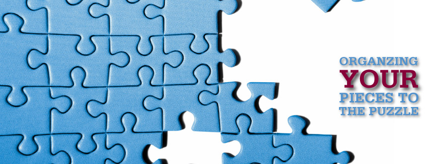 Organizing your pieces to the puzzle